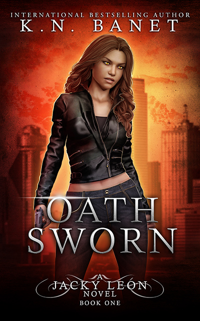 Cover for OATH SWORN, the first book in the adult urban fantasy series, Jacky Leon, by K.N. Banet
