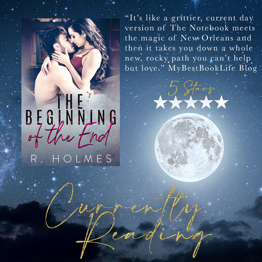 Blurb for THE BEGINNING OF THE END, a stand-alone adult contemporary romance, by R. Holmes