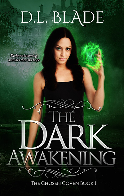 Cover to THE DARK AWAKENING, the first book in the young adult paranormal romance series, Chosen Coven, by D.L. Blade