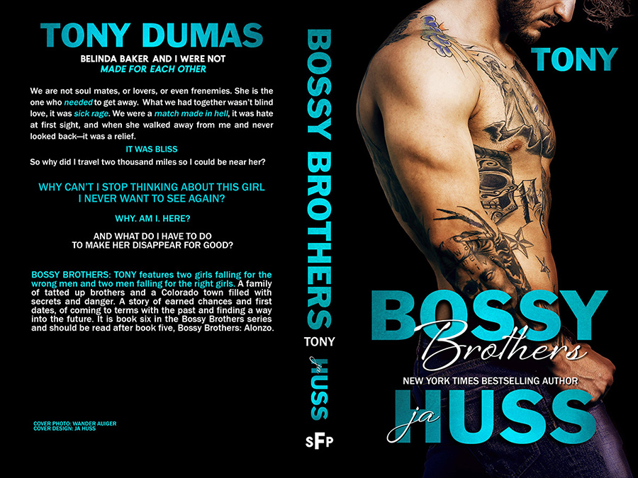 Full Cover to TONY, the sixth book in the adult contemporary romance series, Bossy Brothers, b7 USA Today bestselling author, J.A. Huss, releasing May 12, 2020
