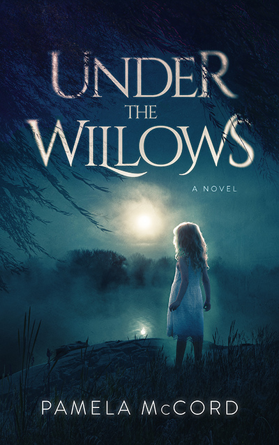 Cover for UNDER THE WILLOWS, a stand-alone adult mystery by Pamela McCord