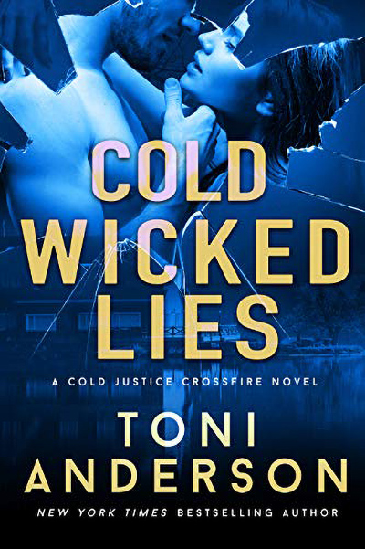 Cover for for COLD WICKED LIES, the third book in the adult romantic suspense series, Cold Justice - Crossfire, by New York Times bestselling author, Toni Anderson