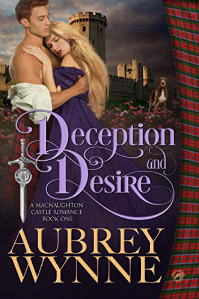 Cover for DECEPTION AND DESIRE, the first book in the adult historical romance series, MacNaughton Castle, by Aubrey Wynne