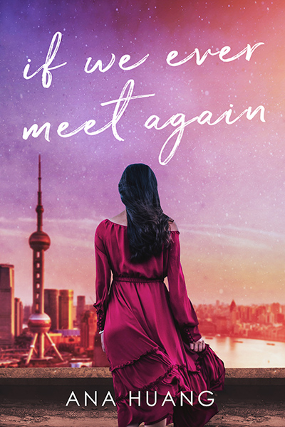 IF WE EVER MEET AGAIN, the first book in the new adult contemporary romance series, If Love, by Ana Huang