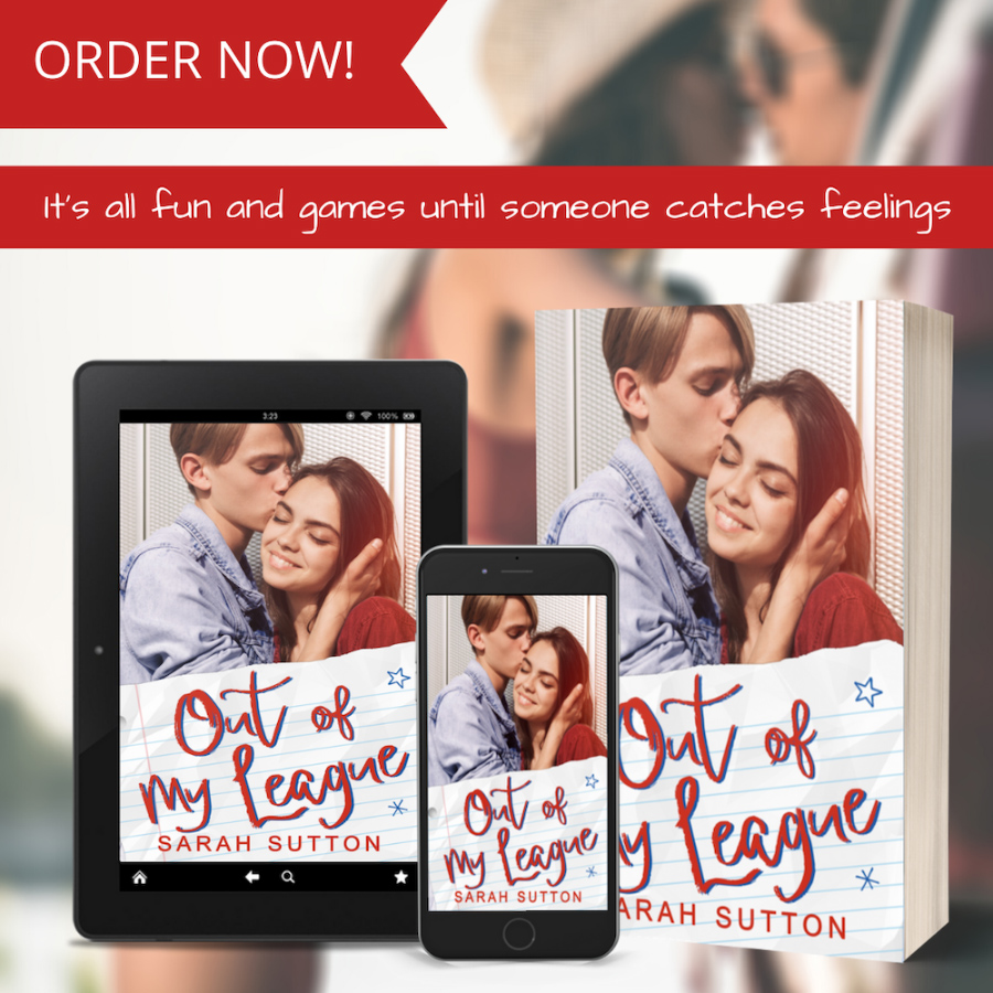 Teaser from OUT OF MY LEAGUE, a stand-alone young adult contemporary romance, by Sarah Sutton