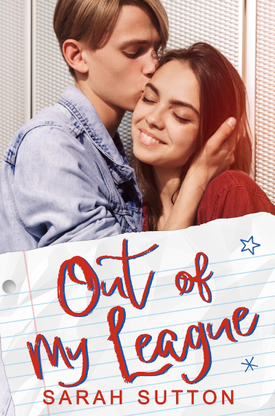 Cover for OUT OF MY LEAGUE, a stand-alone young adult contemporary romance, by Sarah Sutton