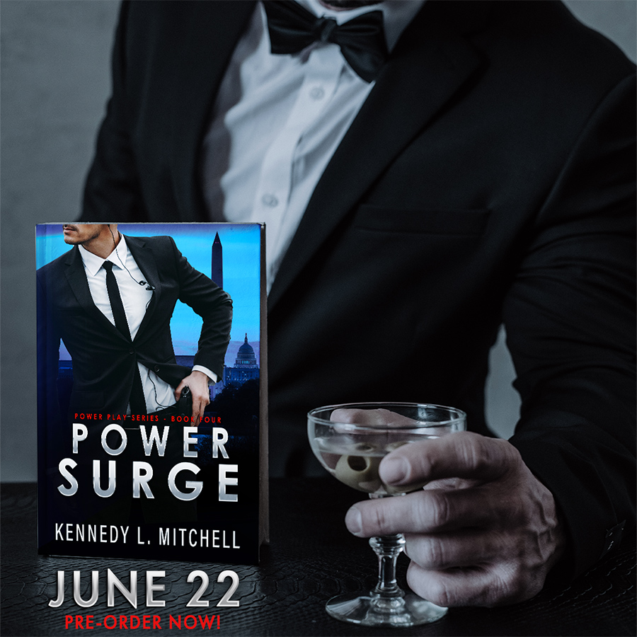 POWER SURGE, the fourth book in the adult romantic suspense/political romance series, Power Play, by Kennedy L. Mitchell is releasing June 22, 2020