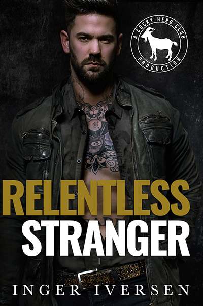 RELENTLESS STRANGER, the first book in the adult contemporary romance series, Cocky Heroes Club, by Inger Iversen, releasing later this year