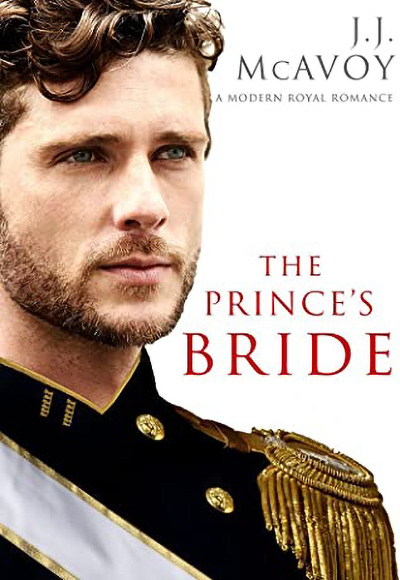 Cover for THE PRINCE'S BRIDE, the first book in the new adult contemporary romance series, The Prince's Bride, by J.J. McAvoy