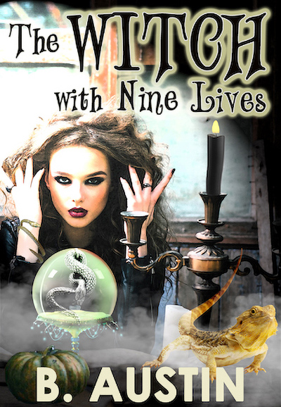 THE WITCH WITH NINE LIVES, the second book in the young adult fantasy series, A Dysfunctional Family of Witches by B. Austin