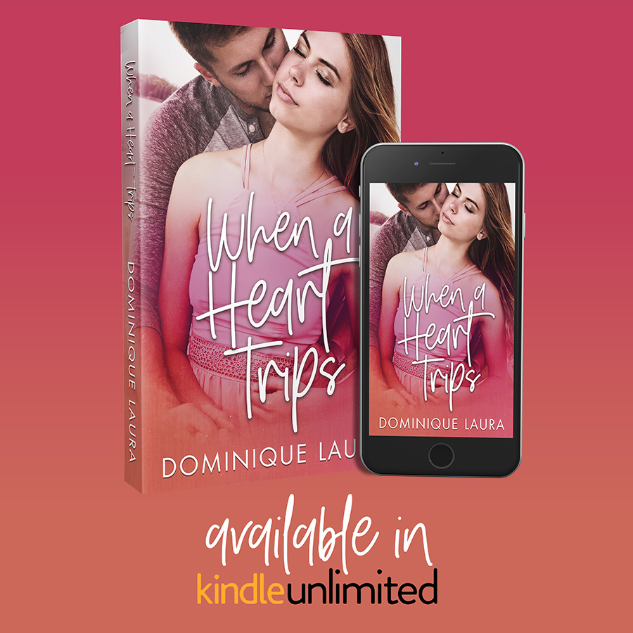 Read WHEN A HEART TRIPS, a stand-alone young adult contemporary romance/coming of age story by Dominique Laura with Kindle Unlimited