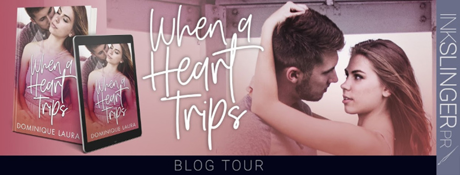 Welcome to the blog tour for WHEN A HEART TRIPS, a stand-alone young adult contemporary romance/coming of age story by Dominique Laura