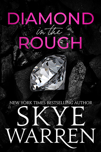 DIAMOND IN THE ROUGH, a stand-alone adult contemporary dark romance, by New York Times bestselling author, Skye Warren