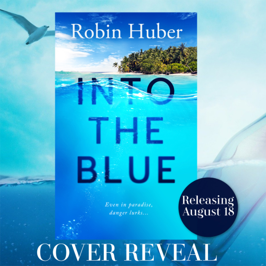 Preorder INTO THE BLUE, a stand-alone adult romantic suspense, by Robin Huber, releasing August 18, 2020