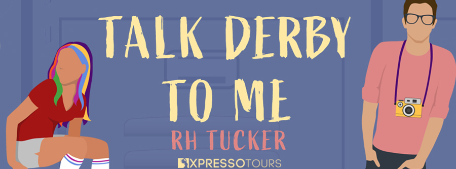 Author R.H. Tucker is revealing the cover to TALK DERBY TO ME, a standalone young adult contemporary romance, releasing August 2020