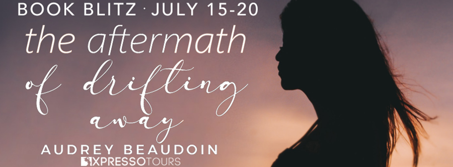 Welcome to the book blitz for THE AFTERMATH OF DRIFTING AWAY, the first book in the new adult contemporary romance series, Fate, by Audrey Beaudoin.