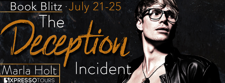 Welcome to the book blitz for THE DECEPTION INCIDENT, the second book in the adult contemporary romance series, The Incident, by Marla Holt