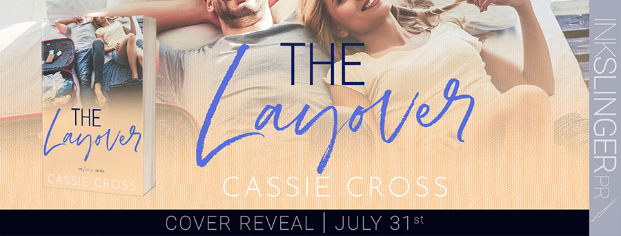 Author Cassie Cross is revealing the cover to THE LAYOVER, the fifth book in her adult contemporary romance series, Love Is..., releasing August 13, 2020