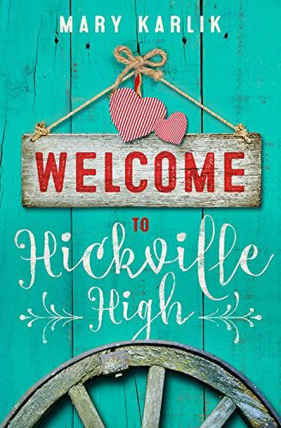 WELCOME TO HICKVILLE HIGH, the first book in the young adult contemporary romance series, Hickville High, by Mary Karlik