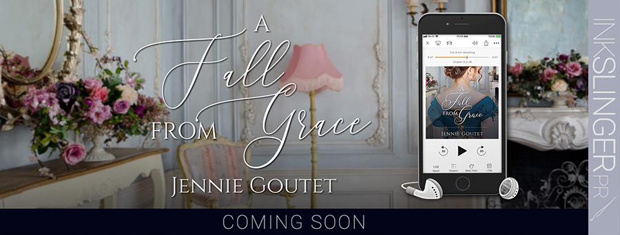 A FALL FROM GRACE, the first book in the adult historical regency romance series, Clavering Chronicles, by Jennie Goutet, is now available in audiobook format