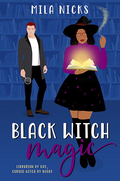 BLACK WITCH MAGIC, a stand-alone adult paranormal romance, by Mila Nicks