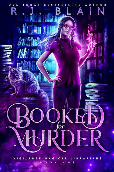 BOOKED FOR MURDER, the first book in the adult urban fantasy series, Vigilante Magical Librarians, by USA Today bestselling author, R.J. Blain