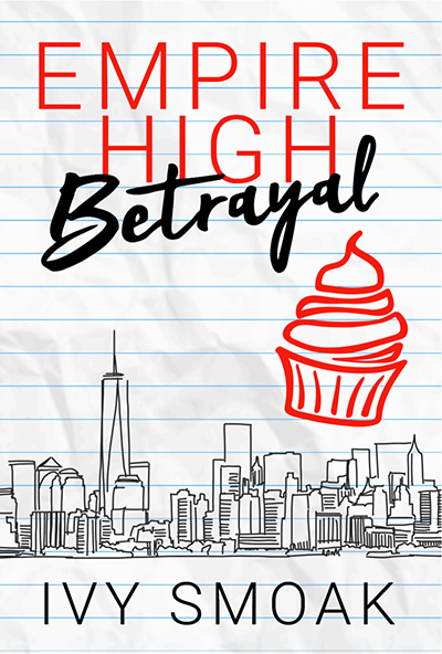 EMPIRE HIGH BETRAYAL, the third book in the young adult contemporary romance series, Empire High, by international bestselling author Ivy Smoak