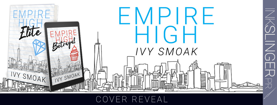 International bestselling author Ivy Smoak is revealing the covers to EMPIRE HIGH ELITE and EMPIRE HIGH BETRAYAL, the second and third books in her young adult contemporary romance series, Empire High, releasing October 15, 2020, and January 14, 2021, respectively