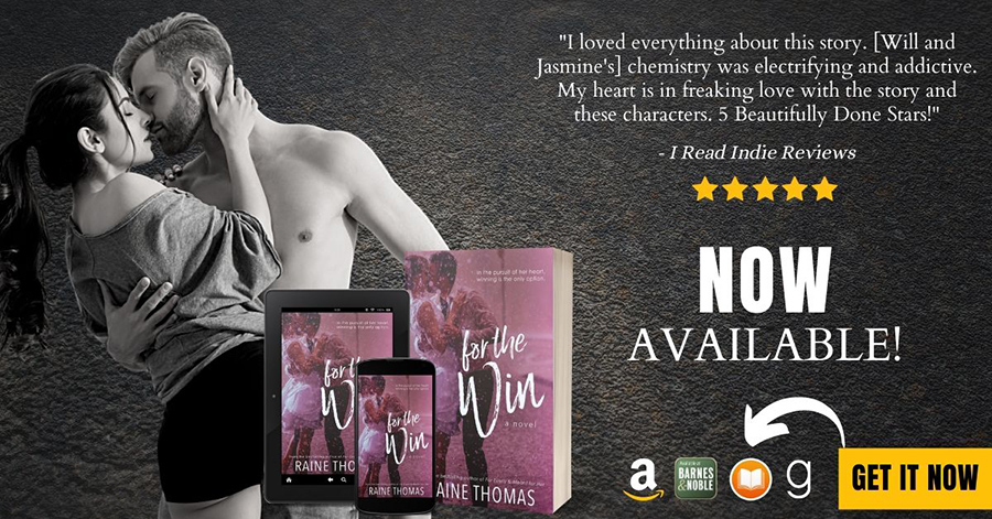 FOR THE WIN, a standalone adult contemporary sports romance, by Raine Thomas