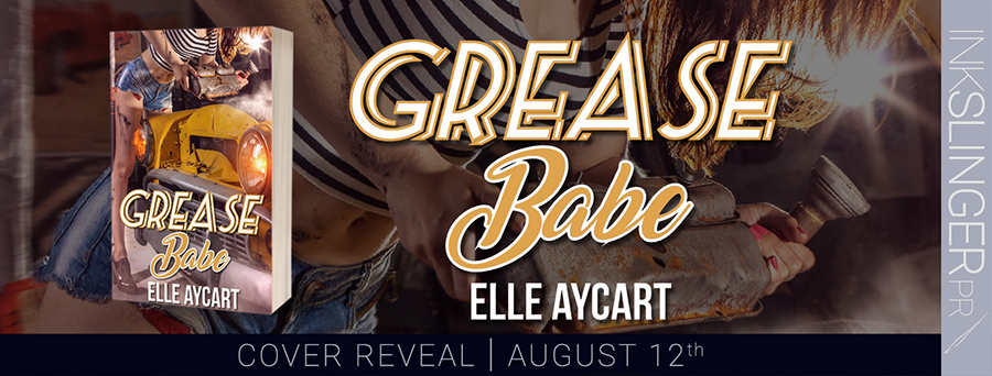 Author Elle Aycart is revealing the cover to GREASE BABE, the second book in her adult contemporary romantic comedy series, The OGs, releasing September 14, 2020