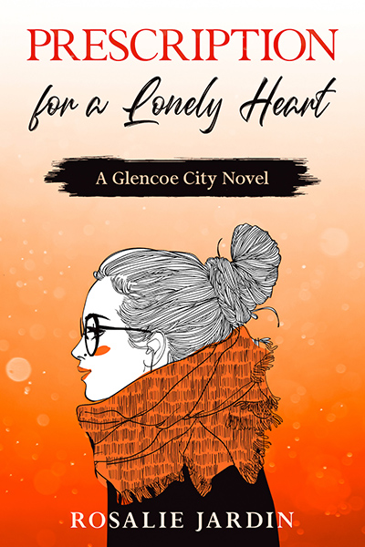 PRESCRIPTION FOR A LONELY HEART, the first book in the adult romantic comedy series, Love in Glenco City, by Rosalie Jardin