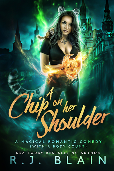 A CHIP ON HER SHOULDER, the eleventh book in the adult paranormal romantic comedy series, Magical Romantic Comedies, by USA Today bestselling author, R.J. Blain