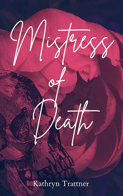 MISTRESS OF DEATH, a standalone young adult/new adult fantasy romance, by Kathryn Trattner