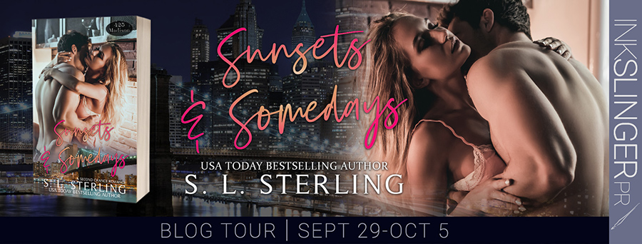 Today is release day for SUNSETS & SOMEDAYS, the twenty-first novel in the adult contemporary romance series, 425 Madison Avenue, by USA Today bestselling author, S.L. Sterling