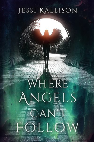 WHERE ANGELS CAN'T FOLLOW, a standalone young adult fantasy, by Jessi Kallison