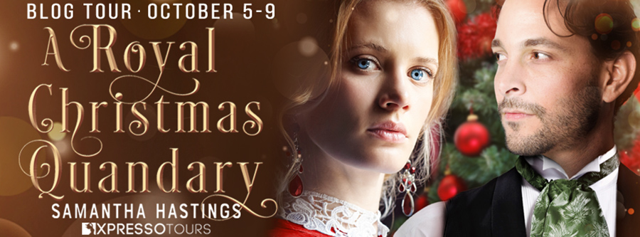 Welcome to the book blitz for A ROYAL CHRISTMAS QUANDARY, a standalone young adult historical holiday romance, by Samantha Hastings