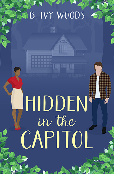 HIDDEN IN THE CAPITOL, the third book in the adult romantic suspense series, In the Capitol, by B. Ivy Woods