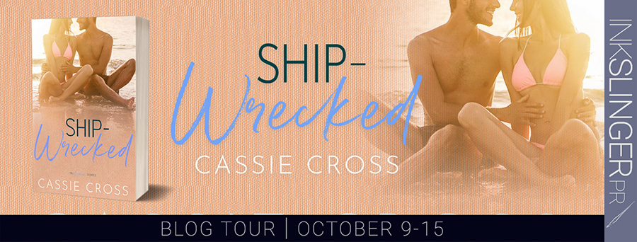 Welcome to the blog tour for SHIP-WRECKED, the sixth book in the adult contemporary romance series, Love Is..., by Cassie Cross