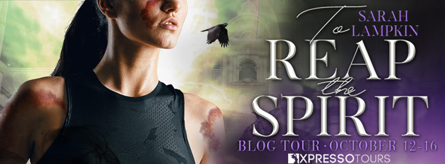 Welcome to the blog tour for TO REAP THE SPIRIT, the third book in the adult paranormal romance series, Dead Dreamer, by Sarah Lampkin