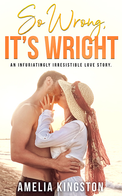 SO WRONG IT'S WRIGHT, the third book in the adult contemporary romantic comedy series, So Far, So Good, by Amelia Kingston