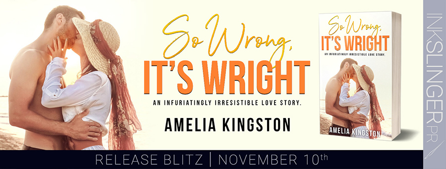 Today is release day for SO WRONG IT'S WRIGHT, the third book in the adult contemporary romantic comedy series, So Far, So Good, by Amelia Kingston