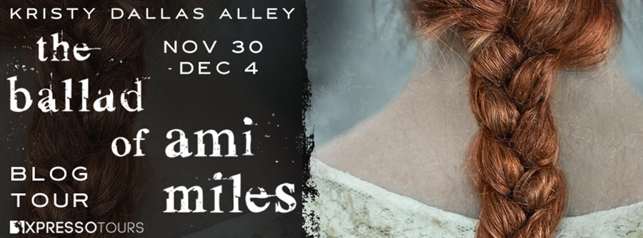 Welcome to the blog tour for THE BALLAD OF AMI MILES, a stand-alone young adult LTGTQ+ contemporary romance, by Kristy Dallas Alley