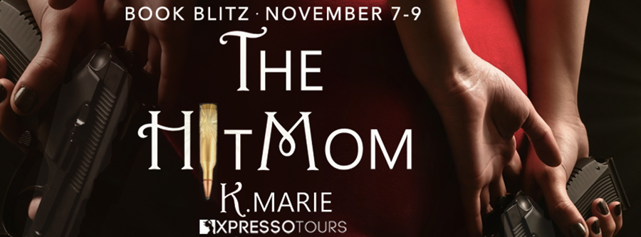 Welcome to the book blitz for THE HIT MOM, a stand-alone adult romantic thriller, by K. Marie