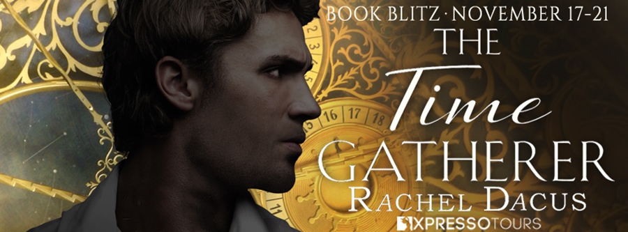 Welcome to the book blitz for THE TIME GATHERER, the second book in the adult fantasy romance series, The Timegathering, by Rachel Dacus