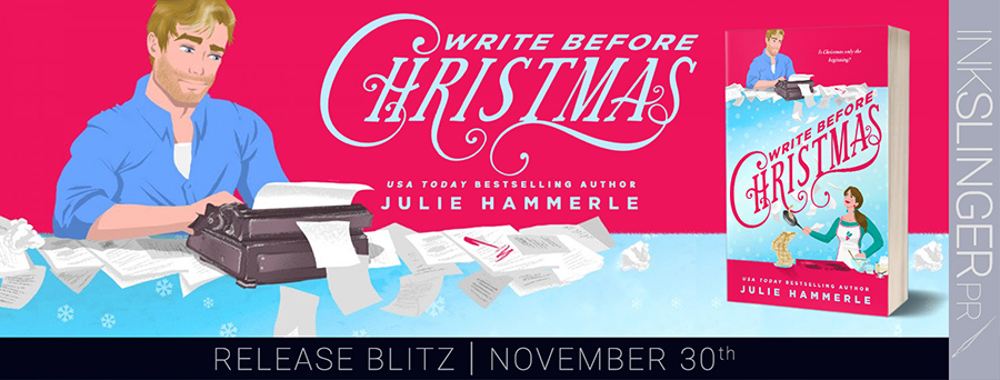 Today is release day for WRITE BEFORE CHRISTMAS,a stand-alone adult contemporary romantic comedy/holiday romance, by USA Today bestselling author, Julie Hammerle
