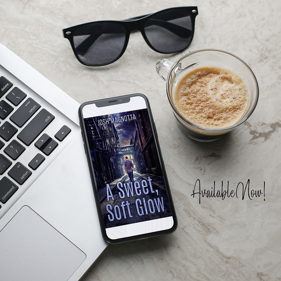 A SWEET, SOFT GLOW, a stand-alone adult thriller, by Joshua Magnotta
