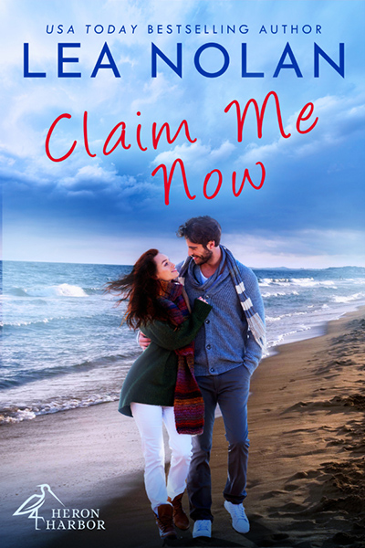 CLAIM ME NOW, the second book in the adult contemporary romance series, Heron Harbor, by USA Today bestselling author, Lea Nolan