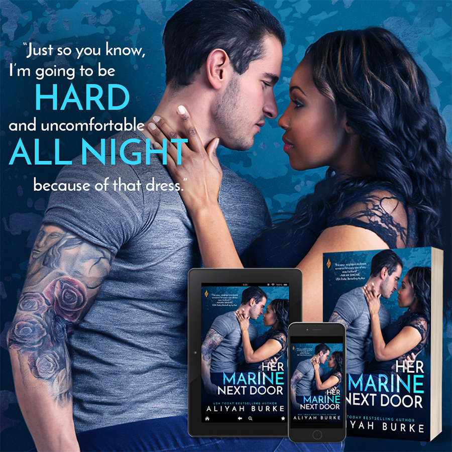 HER MARINE NEXT DOOR, a stand-alone contemporary romance, by Aliyah Burke