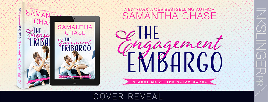 New York Timesand USA Today bestselling author, Samantha Chase, is revealing the cover to THE ENGAGEMENT EMBARGO, the first book in her adult contemporary romance series, Meet Me at the Altar, releasing March 9, 2021