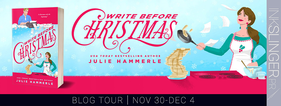 Welcome to the blog tour for WRITE BEFORE CHRISTMAS, a stand-alone adult contemporary romantic comedy/holiday romance, by USA Today bestselling author, Julie Hammerle